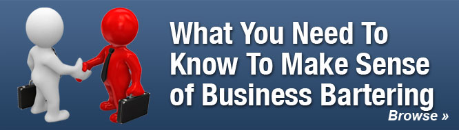 What You Need To Know To Make Sense of Business Bartering
