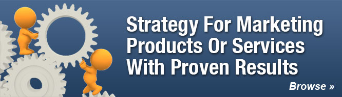 Strategy For Marketing Products Or Services With Proven Results