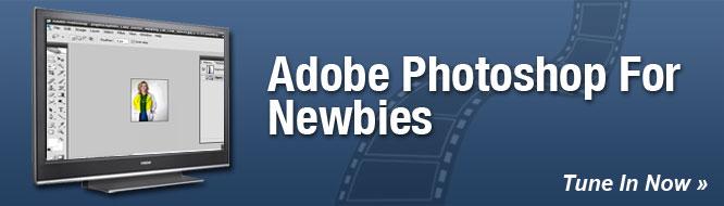 Adobe Photoshop For Newbies