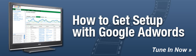 How to Get Setup with Google Adwords