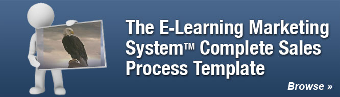 The E-Learning Marketing System™ Complete Sales Process Template