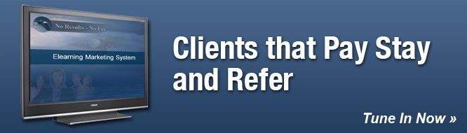 Clients that Pay, Stay and Refer