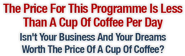 The Price For This Programme Is Less Than A Cup Of Starbucks Coffee Per Day