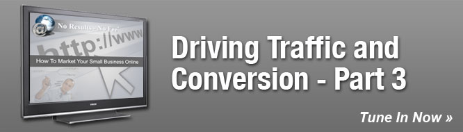Driving Traffic and Conversion - Part 3