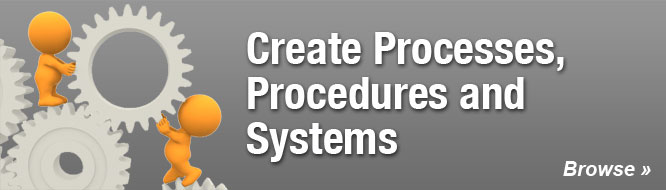 Create Processes, Procedures and Systems