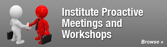 Institute Proactive Meetings and Workshops