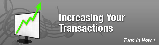Increasing Your Number of Transactions