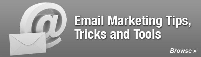 Email Marketing Tips, Tricks and Tools