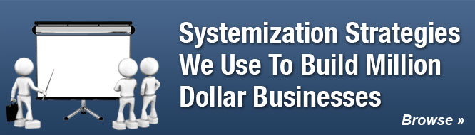 Systemization Strategies We Use To Build Million Dollar Businesses