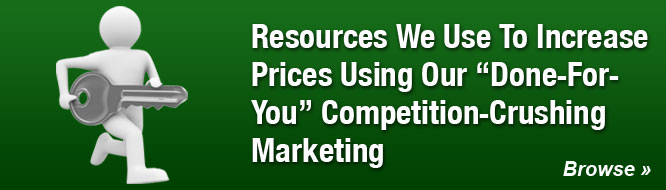 Resources We Use To Increase Prices Using Our 'Done-For-You' Competition-Crushing Marketing