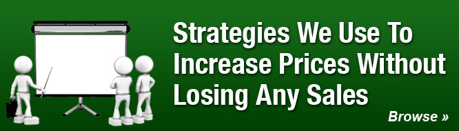 Strategies We Use To Increase Prices Without Losing Any Sales