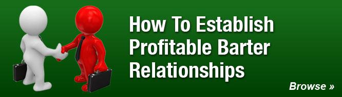 How To Establish Profitable Barter Relationships