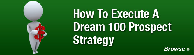 How To Execute A Dream 100 Prospect Strategy