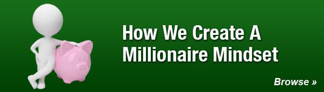 How We Create A Millionaire Mindset