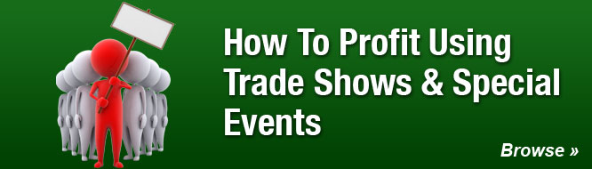 How To Profit Using Trade Shows & Special Events