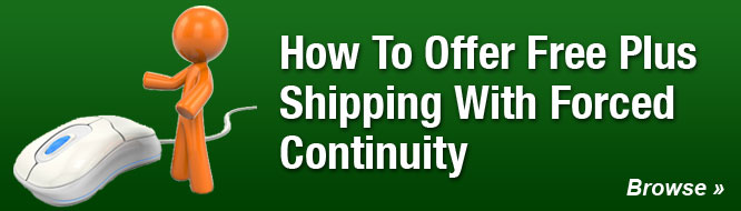 How To Offer Free Plus Shipping With Forced Continuity