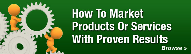 How To Market Products Or Services With Proven Results