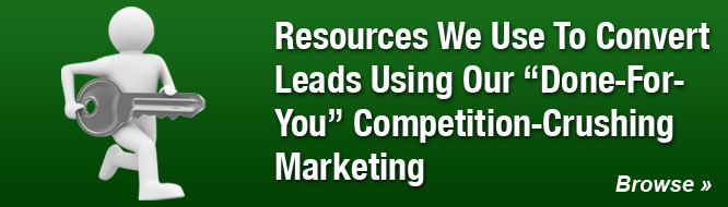 Resources We Use To Convert Leads Using Our 'Done-For-You' Competition-Crushing Marketing