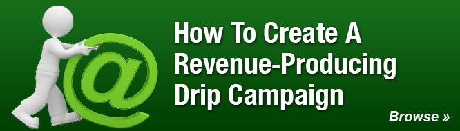 How To Create A Revenue-Producing Drip Campaign