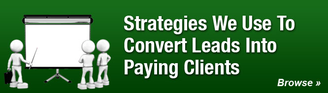 Strategies We Use To Convert Leads Into Paying Clients