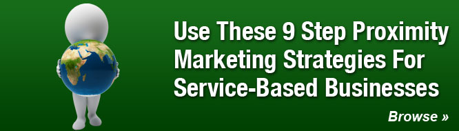 Use These 9 Step Proximity Marketing Strategies For Service-Based Businesses