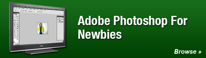 Adobe Photoshop For Newbies