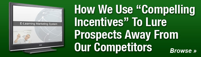 "How We Use ""Compelling Incentives"" To Lure Prospects Away From Our Competitors"