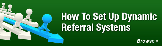 How To Set Up Dynamic Referral Systems
