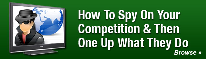 How To Spy On Your Competition & Then One Up What They Do