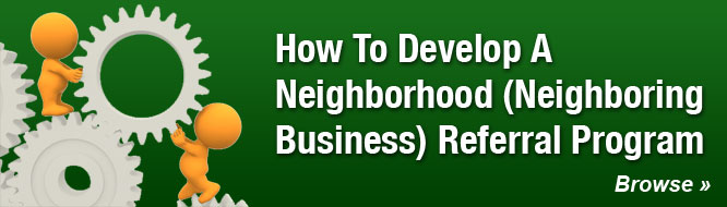 How To Develop A Neighborhood (Neighboring Business) Referral Program