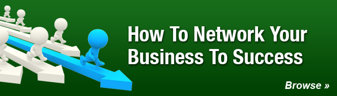 How To Network Your Business To Success