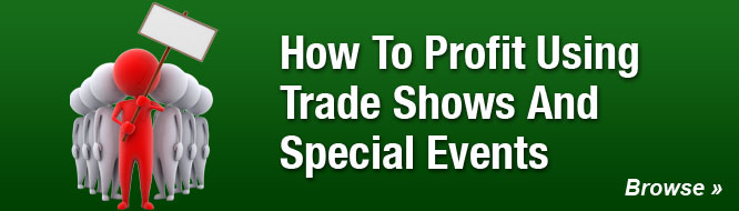 How To Profit Using Trade Shows And Special Events
