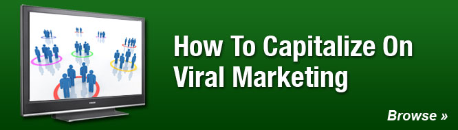 How To Capitalize On Viral Marketing