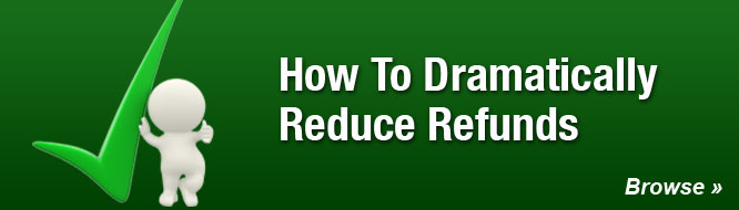 How To Dramatically Reduce Refunds