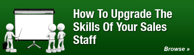 How To Upgrade The Skills Of Your Sales Staff