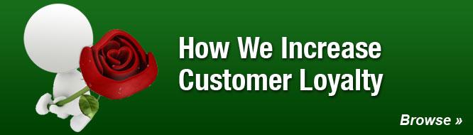 How We Increase Customer Loyalty
