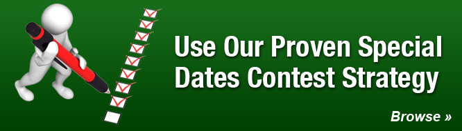 Use Our Proven Special Dates Contest Strategy