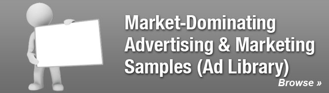 Market-Dominating Advertising & Marketing Samples (Ad Library)