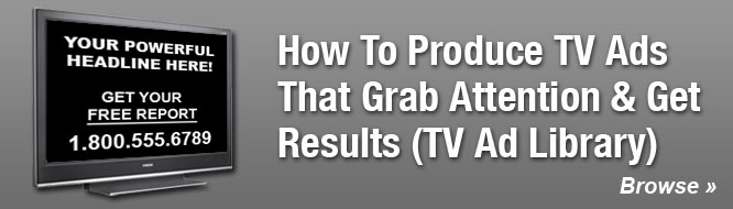 How To Produce TV Ads That Grab Attention & Get Results