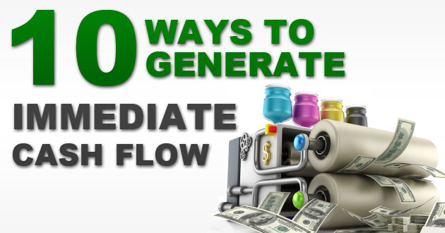 10 Ways To Generate Immediate Cash Flow